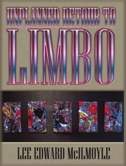 Unplanned Detour To Limbo ebook by Lee Edward McIlmoyle