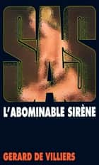 SAS 13 L'abominable sirène ebook by Gérard de Villiers