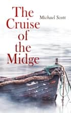 The Cruise of the Midge - Complete Edition (Vol. 1&2) ebook by Michael Scott