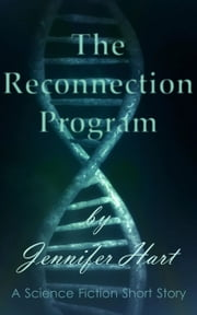 The Reconnection Program ebook by Jennifer Hart