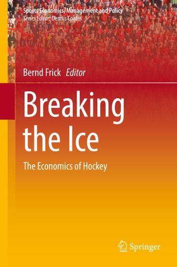 Breaking the Ice - The Economics of Hockey ebook by