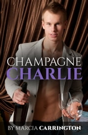 Champagne Charlie ebook by Marcia Carrington