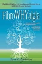 FibroWHYalgia ebook by Susan E. Ingebretson