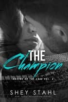 The Champion - Racing on the Edge, #4 ebook by Shey Stahl