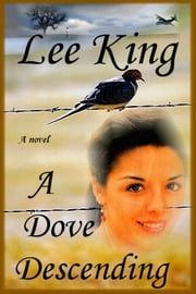A Dove Descending ebook by lee king