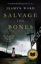 Salvage the Bones ebook by Jesmyn Ward