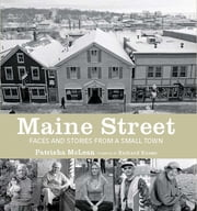 Maine Street - Faces and Stories from a Small Town ebook by Patrisha McLean