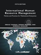 International Human Resource Management - Policies and Practices for Multinational Enterprises ebook by Ibraiz Tarique, Dennis R. Briscoe, Randall S Schuler