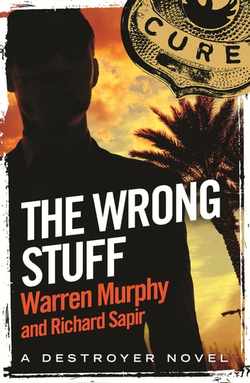 The Wrong Stuff - Number 125 in Series ebook by Richard Sapir,Warren Murphy