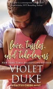Love, Tussles, and Takedowns ebook by Violet Duke
