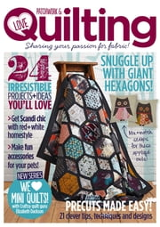Love Patchwork & Quilting - Issue# 16 - Future Publishing Limited magazine