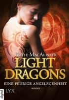 Light Dragons - Eine feurige Angelegenheit ebook by Katie MacAlister, Theda Krohm-Linke