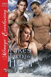 It Takes Two to Heal ebook by Marla Monroe