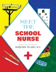 Meet The School Nurse ebook by Marjorie Picard, R. N