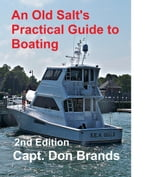 An Old Salt's Practical Guide to Boating ebook by Donald Brands