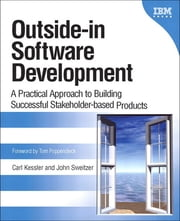 Outside-in Software Development - A Practical Approach to Building Successful Stakeholder-based Products (Adobe Reader) ebook by Carl Kessler,John Sweitzer
