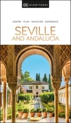 DK Eyewitness Seville and Andalucia ebook by DK Eyewitness