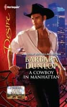 A Cowboy in Manhattan ebook by Barbara Dunlop