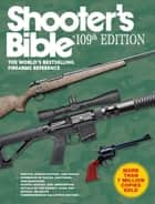 Shooter's Bible, 109th Edition - The World's Bestselling Firearms Reference ebook by Jay Cassell
