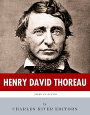 American Legends: The Life of Henry David Thoreau ebook by Charles River Editors