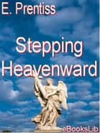 Stepping Heavenward ebook by E. Prentiss