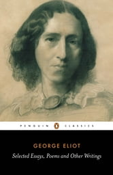 Selected Essays, Poems and Other Writings ebook by A. S. Byatt,George Eliot