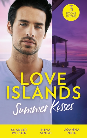 Love Islands: Summer Kisses: The Doctor She Left Behind / Miss Prim and the Maverick Millionaire / Her Holiday Miracle (Mills & Boon M&B) (Love Islands, Book 4) eBook by Scarlet Wilson,Nina Singh,Joanna Neil