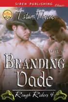Branding Dade ebook by Tatum Throne