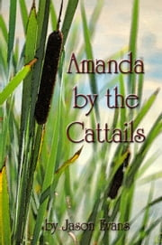 Amanda by the Cattails ebook by Jason Evans