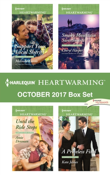 Harlequin Heartwarming October 2017 Box Set - Support Your Local Sheriff\Until the Ride Stops\Smoky Mountain Sweethearts\A Priceless Find ebook by Melinda Curtis,Amie Denman,Cheryl Harper,Kate James
