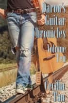 Daron's Guitar Chronicles: Volume Ten ebook by