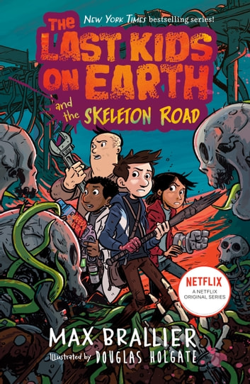 The Last Kids on Earth and the Skeleton Road ebook by Max Brallier