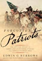 Forgotten Patriots ebook by Edwin G. Burrows