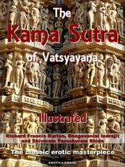 The Kama Sutra of Vatsyayana Illustrated ebook by Richard Francis Burton, Shivaram Parashuram Bhide