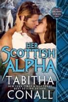 Her Scottish Alpha ebook by Tabitha Conall