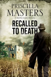Recalled to Death - A Martha Gunn Police Procedural ebook by Priscilla Masters