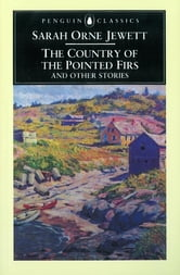 The Country of the Pointed Firs and Other Stories ebook by Sarah Jewett