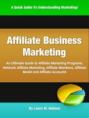 Affiliate Business Marketing ebook by Lance M. Holman