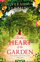 In the Heart of the Garden ebook by Leah Fleming