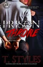 Prison Throne (The Cartel Publications Presents) ebook by T. Styles