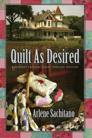 Quilt as Desired ebook by Arlene Sachitano