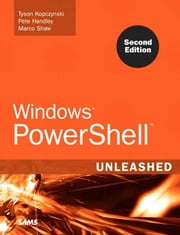 Windows PowerShell Unleashed ebook by Kopczynski, Tyson