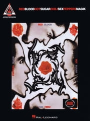 Red Hot Chili Peppers - Blood Sugar Sex Magik (Songbook) ebook by Red Hot Chili Peppers