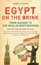 Egypt on the Brink - From Nasser to the Muslim Brotherhood, Revised and Updated ebook by Tarek Osman