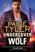 Undercover Wolf ebook by Paige Tyler