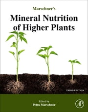 Marschner's Mineral Nutrition of Higher Plants ebook by Horst Marschner