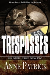 Wounded Heroes Book Two: Trespasses ebook by Anne Patrick