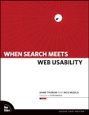 When Search Meets Web Usability ebook by Shari Thurow,Nick Musica
