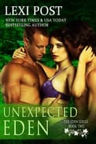 Unexpected Eden - The Eden Series, #2 ebook by Lexi Post
