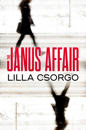 The Janus Affair ebook by Lilla Csorgo